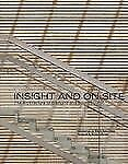 Insight and on Site : The Architecture of Diamond and Schmitt by Donald...