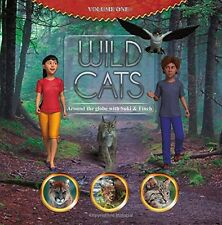 Wild Cats, around the globe with Suki and Finch by Rebecca Merry Murdock