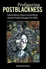 Prefiguring Postblackness: Cultural Memory, Drama, and the African American Free