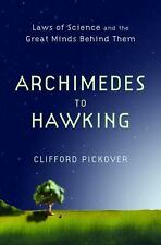 Archimedes to Hawking: Laws of Science and the Great Minds Behind Them-ExLibrary