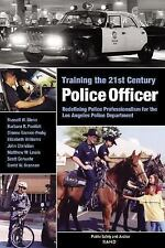 Training the 21st Century Police Officer: Redefining Police Profession-ExLibrary