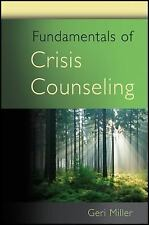 Fundamentals of Crisis Counseling by Geri Miller (2011, Paperback)