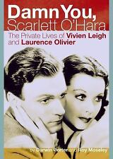 Damn You, Scarlett O'Hara: The Private Lives of Vivien Leigh and Laurence Olivie
