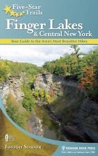 Five-Star Trails Ser.: Finger Lakes and Central New York : Your Guide to the...