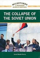 The Collapse of the Soviet Union (Milestones in Modern World History)