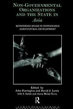 Non-Governmental Organizations and the State in Asia: Rethinking Roles in Sustai