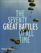 The Seventy Great Battles of All Time by Thames & Hudson Ltd (Hardback, 2005)