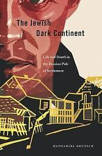 The Jewish Dark Continent: Life and Death in the Russian Pale of Settlement, Deu