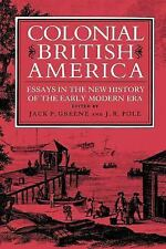 Colonial British America: Essays in the New History of the Early Modern Era  Pa