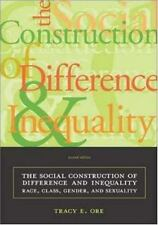 The Social Construction of Difference and Inequality: Race, Class, Gender, and