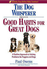 "The ""Dog Whisperer"" Presents: Good Habits for Great Dogs, Paul Owens"