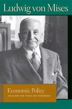 Economic Policy: Thoughts for Today and Tomorrow (Lib Works Ludwig Von Mises PB