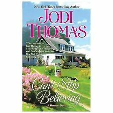 BUY 2 GET 1 FREE Can't Stop Believing by Jodi Thomas (2013, Paperback)