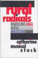 Rural Radicals: Righteous Rage in the American Grain, Stock, Catherine McNicol,