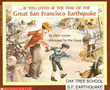 IF YOU LIVED AT THE TIME OF THE GREAT SAN FRANCISCO EARTHQUAKE Levine Homeschool