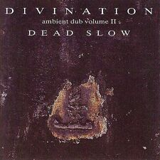 Ambient Dub 2: Dead Slow, Divination,Very Good, ### Audio CD with artwork-comple
