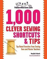 PatternReview.Com 1000 Clever Sewing Shortcuts and Tips: Top-rated Favorites...