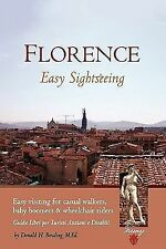 Florence: Easy Sightseeing: Easy Visiting for Casual Walkers Seniors & Wheelcha