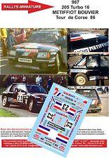 DÉCALS 1/18 réf 967 PEUGEOT 205 Turbo 16 METIFFIOT BOUVIER Tour  de Corse  1986