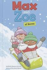 Max and Zoe: Max and Zoe at Recess by Shelley Swanson Sateren (2012, Hardcover)