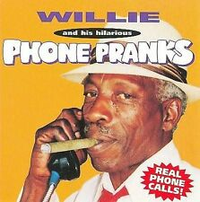 Willie & His Hilarious Phone Pranks by Willie/Willie P. Richardson (CD, May-1996