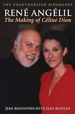 René Angélil: The Making of Céline Dion: The Unauthorized Biography