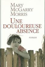 Une douloureuse absence.Mary McGARRY MORRIS.France loisirs  M006