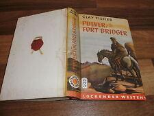Clay Fisher -- PULVER für FORT BRIDGER / LOCKENDER WESTEN / AWA Verlag ca 1950er
