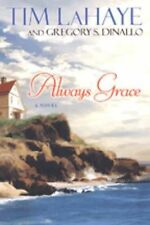 ALWAYS GRACE Tim LaHaye & Gregory S. Dinallo Very Good Book
