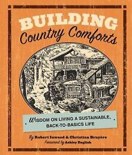Building Country Comforts: Wisdom on Living a Sustainable, Back-to-Bas-ExLibrary