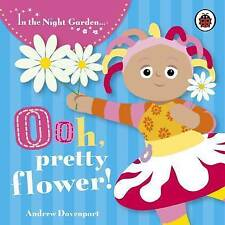 Ooh, Pretty Flower!: Upsy Daisy: Story 2 by Penguin Books Ltd (Board book, 2007)