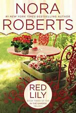 Red Lily: In the Garden Trilogy by Roberts, Nora