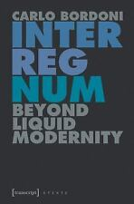 NEW - Interregnum: Beyond Liquid Modernity (Culture & Theory)
