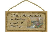 "THE MOUNTAINS ARE CALLING AND I MUST GO... Primitive Wood Hanging Sign 5"" x 10"""