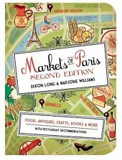 Markets of Paris, 2nd Edition: Food, Antiques, Crafts, Books, and More, Williams