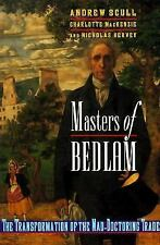 Masters of Bedlam by Scull, Andrew, MacKenzie, Charlotte, Hervey, Nicholas