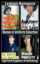 Lesbian Romance: Women in Uniform Collection by Spirited Sapphire Publishing...