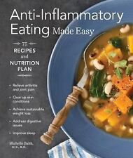 Anti-Inflammatory Eating Made Easy: 75 Recipes and Nutrition Plan by Babb, Mich