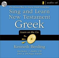 Sing and Learn New Testament Greek : The Easiest Way to Learn Greek Grammar...
