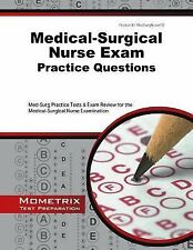 Medical-Surgical Nurse Exam Practice Questions : Med-Surg Practice Tests and...
