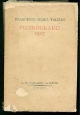 TALIANI FRANCESCO PIETROGRADO 1917  MONDADORI 1935 RUSSIA PRIMA GUERRA MONDIALE
