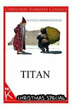 Titan [Christmas Summary Classics] by Jean Paul Richter (2014, Paperback)