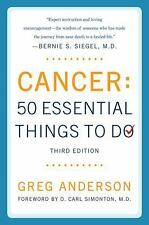 Cancer: 50 Essential Things to Do: Third Edition by Greg Anderson