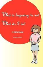 What Is Happening to Me? What Do I Do? : Maria Baez by Maria Baez (2011,...