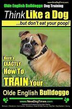 Olde English Bulldogge, Dog Training Ser.: Olde English Bulldogge, Dog...