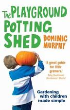 The Playground Potting Shed: School Gardening Made Simple