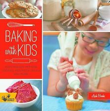 Baking with Kids: Make Breads, Muffins, Cookies, Pies, Pizza Dough, and More! L