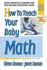 How To Teach Your Baby Math: A Remarkable Guide to Inceasing Your Baby's Intelli