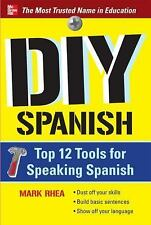DIY Spanish : Top 12 Tools for Speaking Spanish by Mark Rhea (2011, Paperback)