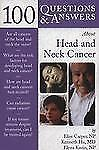 100 Q&A About Head and Neck Cancer (100 Questions & Answers about . . .) (100 Qu